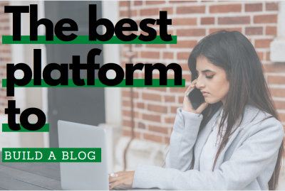 The best platform to build a blog – How to set up fast and cheap