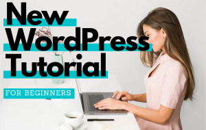 Read more about the article WordPress tutorial for beginners 2021