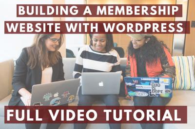 Building a membership website with wordpress – [THE BEST TUTORIAL]