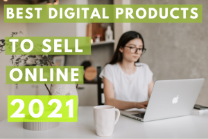 Best digital products to sell online 2021 – How to make money online
